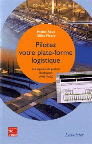 PILOTEZ VOTRE PLATE FORME LOGISTIQUE: ROUX FLEURY