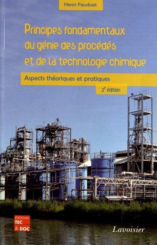 9782743014551: Principes fondamentaux du génie des procédés et de la technologie chimique : Aspects théoriques et pratiques