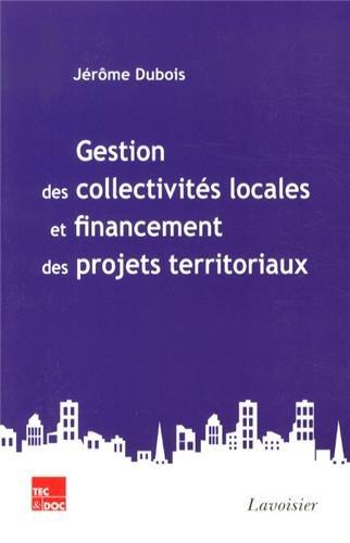 9782743014896: Gestion des collectivit�s locales et financement des projets territoriaux