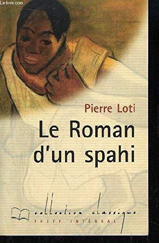 Le roman d'un spahi (Collection Classique): Loti, Pierre