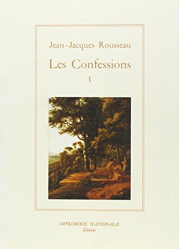 Confessions. Tome I: Rousseau, Jean-Jacques