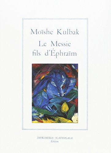 Le Messie, fils d'Ephraim (La Salamandre) (French Edition): Kulbak, Moshe