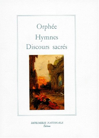 Hymnes. Discours Sacres: Orphee
