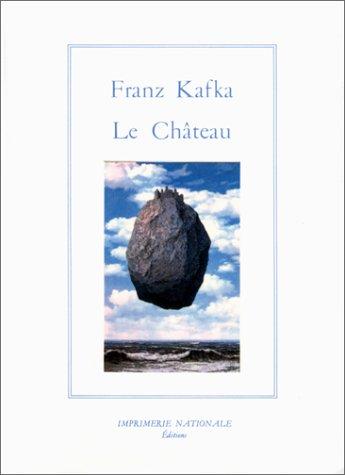 Le Château: Kafka, Franz; Lortholary, Bernard