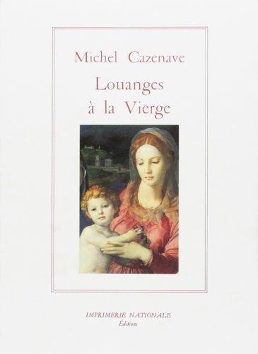 Louanges à la Vierge: Hymnes Latines à Marie, IVe-XVIe Siècle (La Salamandre) ...