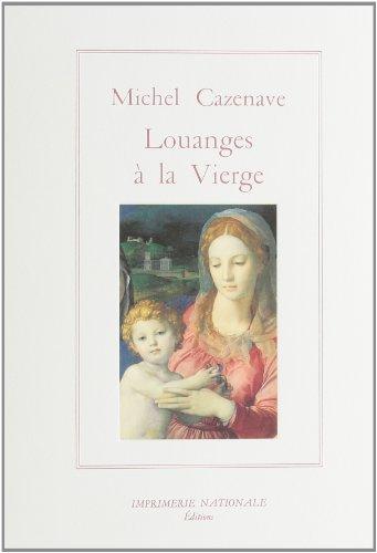 Louanges a La Vierge. Hymnes Latines a Marie (IV - XVI Siecle): Cazenave, Michel