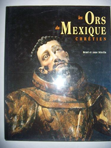 9782743300494: Les ors du Mexique chretien (French Edition)