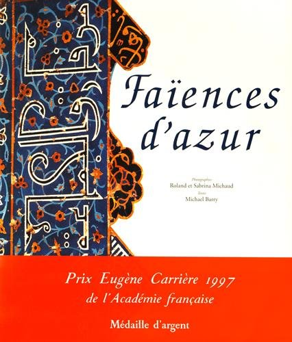 Faïences d'azur (9782743300500) by Michael Barry; Roland Michaud; Sabrina Michaud