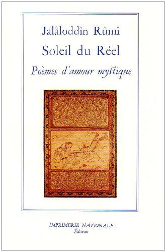 Soleil Du Reel. Poemes D'Amour Mystique: Rumi, Jalaloddin