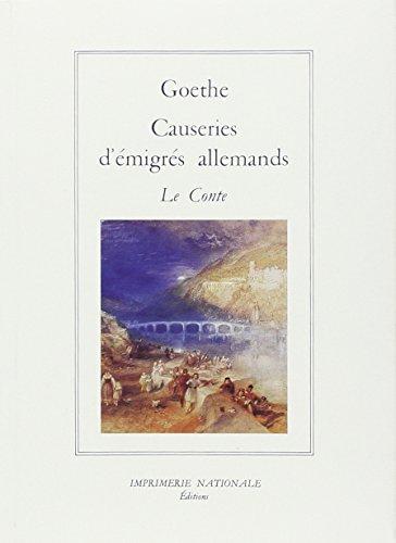 CAUSERIES D EMIGRES ALLEMANDS (BROCHE): GOETHE JOHANN WOLFGA