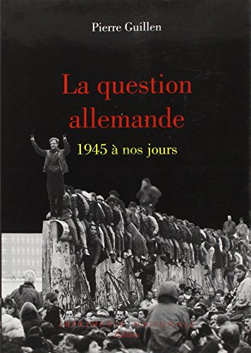 La question allemande, 1945-1995: Pierre Guillen