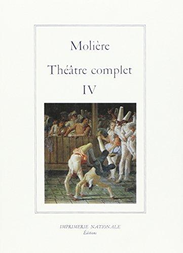 Théatre complet IV: Molière