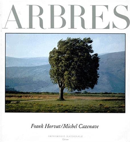 Arbres: Michel Cazenave; Frank Horvat