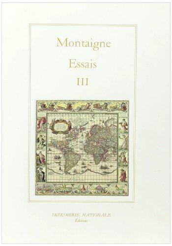 Les Essais, tome 3: Emmanuel Naya, M.E. De Montaigne, Marc Foglia, Michel Tarpinian, Montaigne, ...