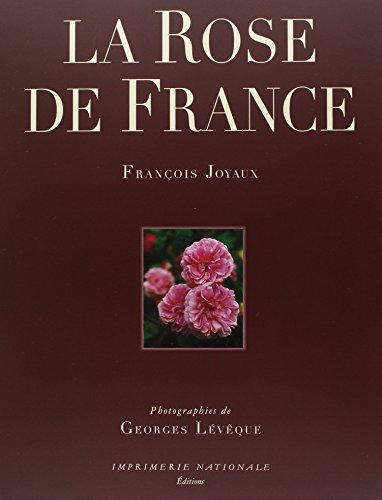 9782743302511: La rose de France: Rosa Gallica et sa descendance (French Edition)