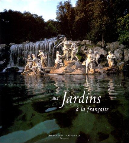 Jardins a la francaise: Bablion, Jean-Pierre. Chamblas-Ploton, Mic