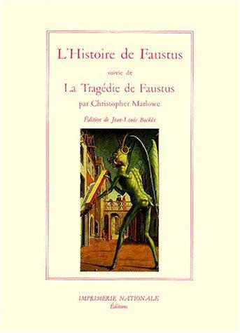Histoire du docteur Johannes Faustus ; Suivi de : La tragique histoire du docteur Faustus: Marlowe,...
