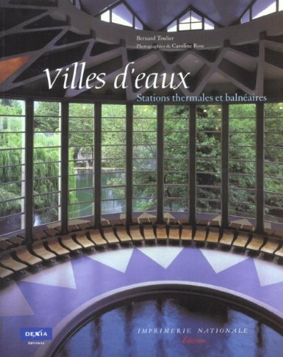 Architecture de villes d'eau: Bernard Toulier; Caroline Rose