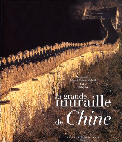 La Grande Muraille de Chine (9782743303761) by Michaud; Jan