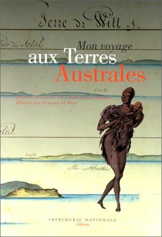 9782743303846: Mon voyage aux terres australes: Journal personnel du commandant Baudin (French Edition)