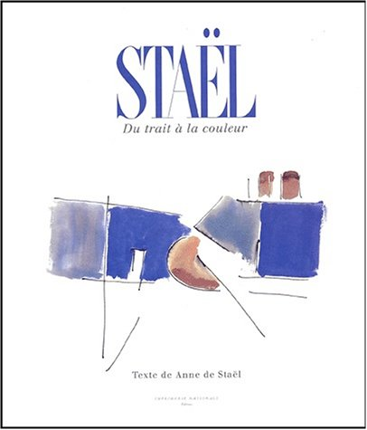 StaÃ«l, du trait Ã: la couleur (2743304049) by Anne de StaÃ«l; Nicolas de StaÃ«l