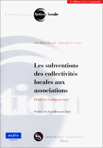 LES SUBVENTIONS DES COLLECTIVITES LOCALES AUX ASSOCIATIONS ; 1E EDITION (9782743304058) by RENAUD ; LE CORNE