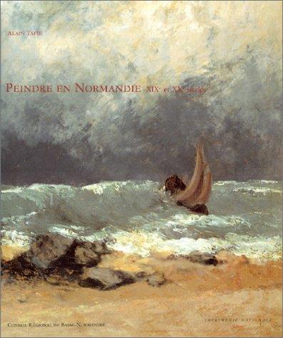 Peindre en normandie, xixe et xxe siecle: Alain Tapié