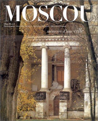 Moscou : mémoire d'une ville: Morel, Olga