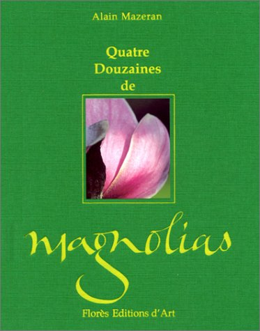 Quatre douzaines de magnolias Mazeran, Alain