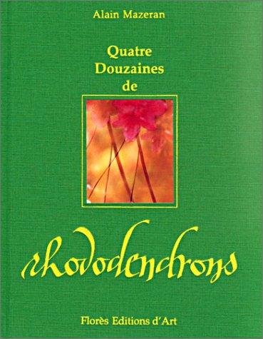 Quatre douzaines de rhododendrons Tagore, Rabindranath; Mazeran,