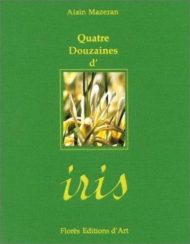 9782743304416: Quatre douzaines d'iris
