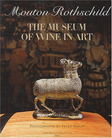 Mouton Rothschild The Museum of Wine in: Peter Knaup
