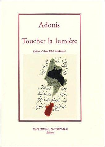 Toucher la lumière: Adonis; Wade Minkowski, Anne