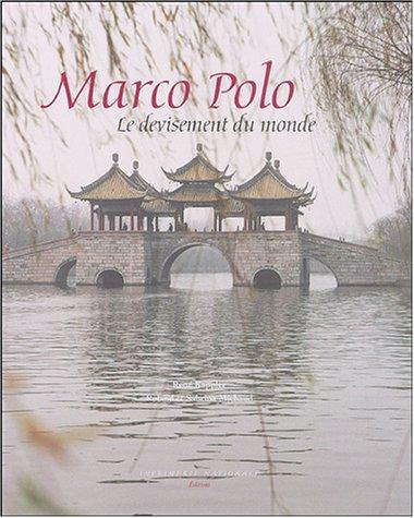 marco polo, le devisement du monde: Marco Polo, Ren� Kappler, Roland Michaud, Sabrina Michaud