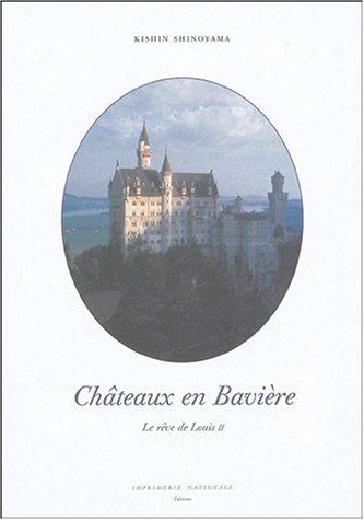 Châteaux en Bavière (French Edition): KISHIN SHINOYAMA
