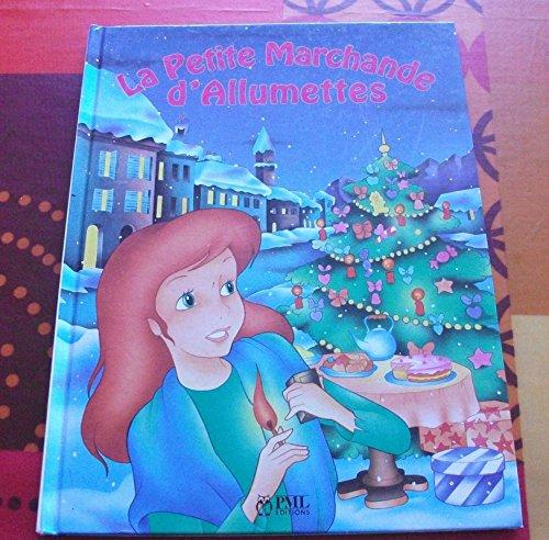 9782743401030: La petite marchande d'allumettes : Collection : Des contes pour rêver : Dimensions : 24 X 31 CM, Cartonnée & illustrée