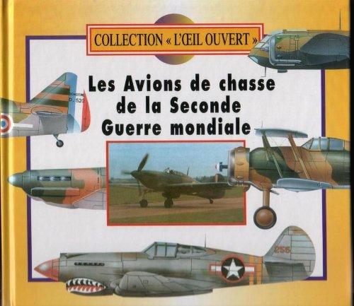 9782743407896: L'oeil ouvert - Les avions de chasse de la seconde guerre mondiale