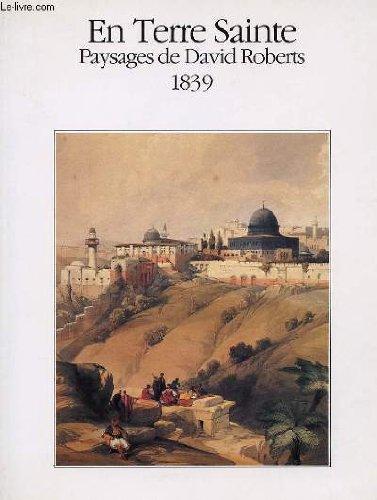 9782743408169: En terre sainte -paysages de david roberts 1839