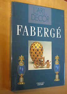 L'art de Fabergé (L'art du décor) Booth,: Booth, John and