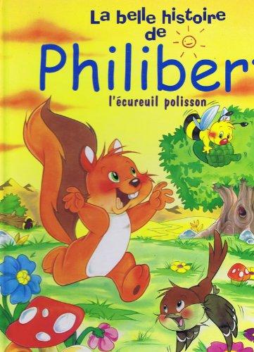 9782743418847: Philibert l'écureuil polisson