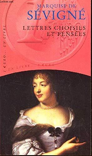 Lettres choisies et pensées: Marie De Rabutin-Chantal,