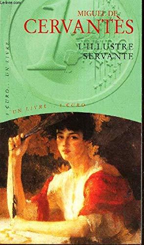 L'illustre servante: De Cervantes Saavedra,