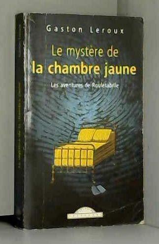 Le myst?re de la chambre jaune: Leroux, Gaston