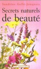 SECRETS NATURELS DE BEAUTE 4.95$: GELLE-JONQUOIS, SANDRINE