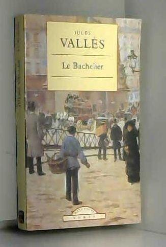 Le Bachelier. - Valles, Jules