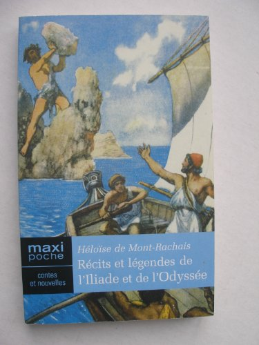 9782743434021: R�cits et l�gendes de l'Iliade et de l'Odyss�e