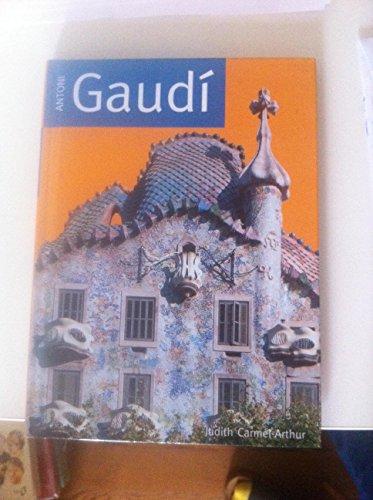 Antoni Gaudí, l'architecte visionnaire: Carmel-Arthur, Judith, Gaudí