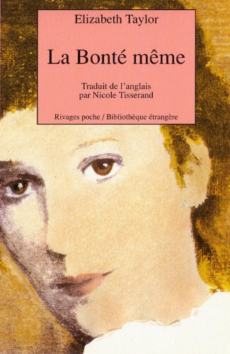 La Bonté même (2743600748) by Elizabeth Taylor; Nicole Tisserand