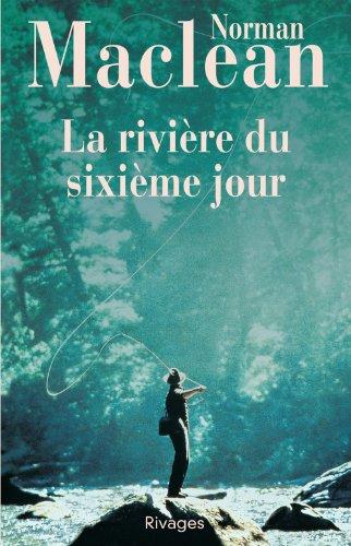 9782743601959: La rivière du sixième jour (Bibliothèque étrangère)