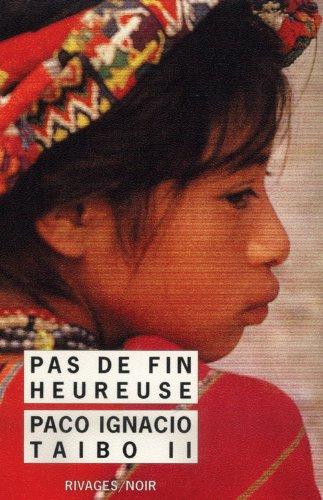 Pas de fin heureuse (French Edition): Taibo II, Paco Ignacio